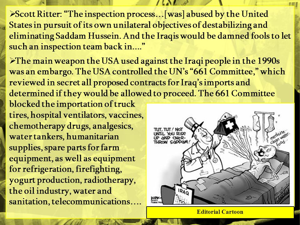 Scott Ritter: The inspection process…[was] abused by the United States in pursuit of its own unilateral objectives of destabilizing and eliminating Saddam Hussein. And the Iraqis would be damned fools to let such an inspection team back in....